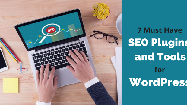 7 Must-Have SEO Plugins and Tools for WordPress in 2018